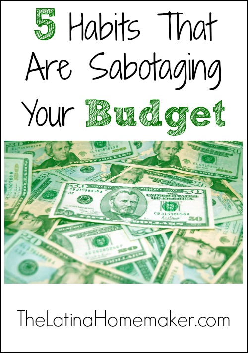 5 Habits That Are Sabotaging Your Budget
