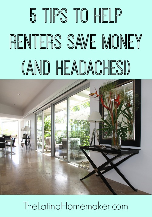 5 Tips To Help Renters Save Money (and Headaches!)