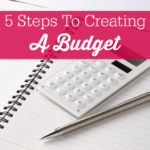 5 Steps To Creating A Budget