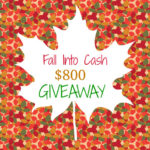 Fall Into Cash $800 Giveaway!