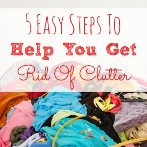 5-Easy-Steps-To-Help-You-Get-Rid-Of-Clutter