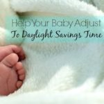 Help Your Baby Adjust To Daylight Savings Time