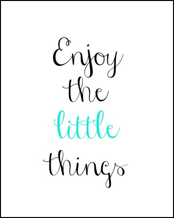Enjoy The Little Things Free Printable