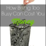 How Being Too Busy Can Cost You Money-Being too busy has affected my finances, health and even ability to grow. Here we discuss the areas are most commonly affected and why you should cut back if you're too busy.