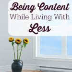 Being Content While Living With Less . It's easy to get caught up in the belief that acquiring more stuff is the way to live, when being content is all we need.