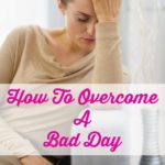 As moms, it's easy to get overwhelmed and stressed, but how can you overcome a bad day? Here are some of my favorite ways to turn a bad day around.