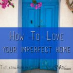 How-to-Love-Your-Imperfect-Home-2