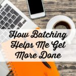 How Batching Helps Me Get More Done