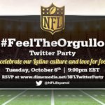 Join Us for the #FeelTheOrgullo NFL Twitter Party  On 10/6 @9PM EST!