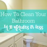 How To Clean Your Bathroom In 10 Minutes Or Less