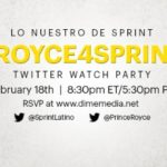 Lo Nuestro de Sprint #Royce4Sprint Twitter Watch Party On 2/18 @8:30PM EST!
