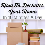 How To Declutter Your Home In 10 Minutes A Day
