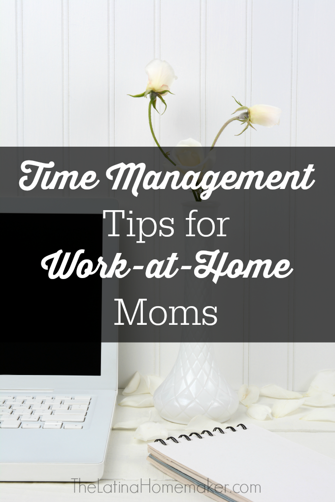 Time Management Tips for Work-at-Home Moms. Simple time management tips to help you get more work done while managing your home.