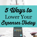 5 Ways to Lower Your Expenses Today