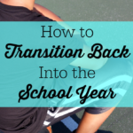 How to Transition Back Into the School Year