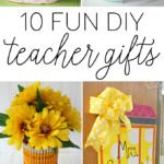 10 Fun DIY Teacher Gifts