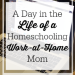 A Day in the Life of a Homeschooling Work-at-Home Mom