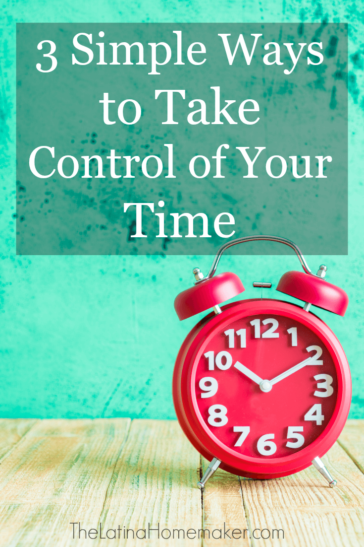 3 Simple Ways to Take Control of Your Time. Do you feel like you need more hours added to your day? Is your busy schedule stressing you out? Find out how to take control of your time and get out of survival mode.