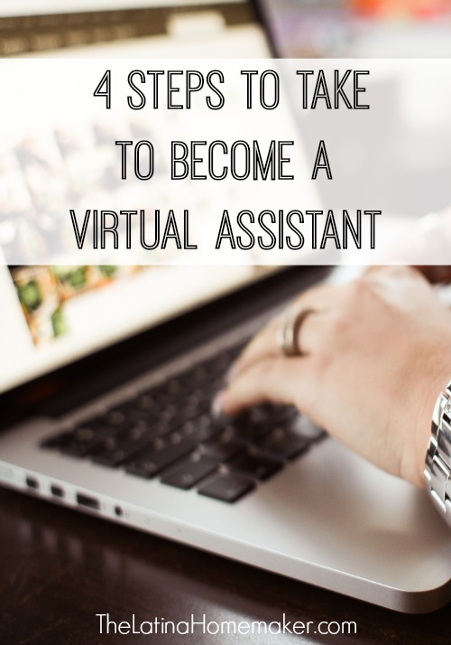 4 Steps To Take To Become A Virtual Assistant – Want to work from home, but don't know what to do? Become a virtual assistant! Here are four basic steps you'll need to take to get you started.