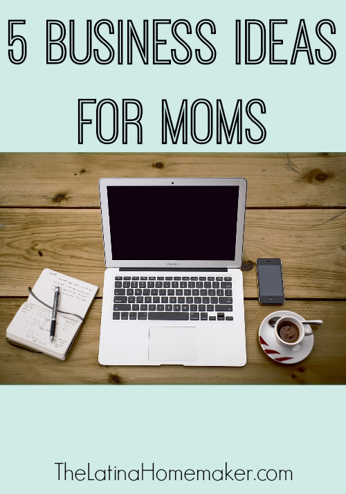 5 Business Ideas For Moms