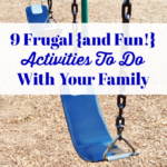 9 Frugal {and Fun} Activities To Do With Your Family