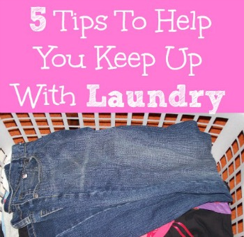 5 Tips To Help You Keep Up With Laundry