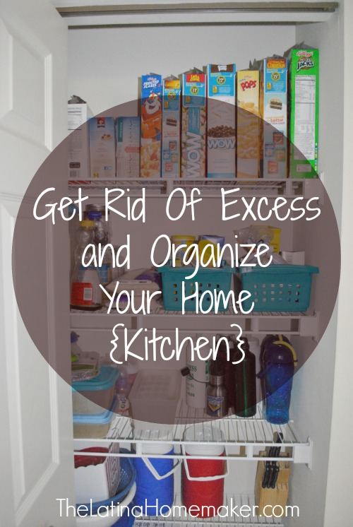 Get Rid Of Excess And Organize Your Home {Kitchen}