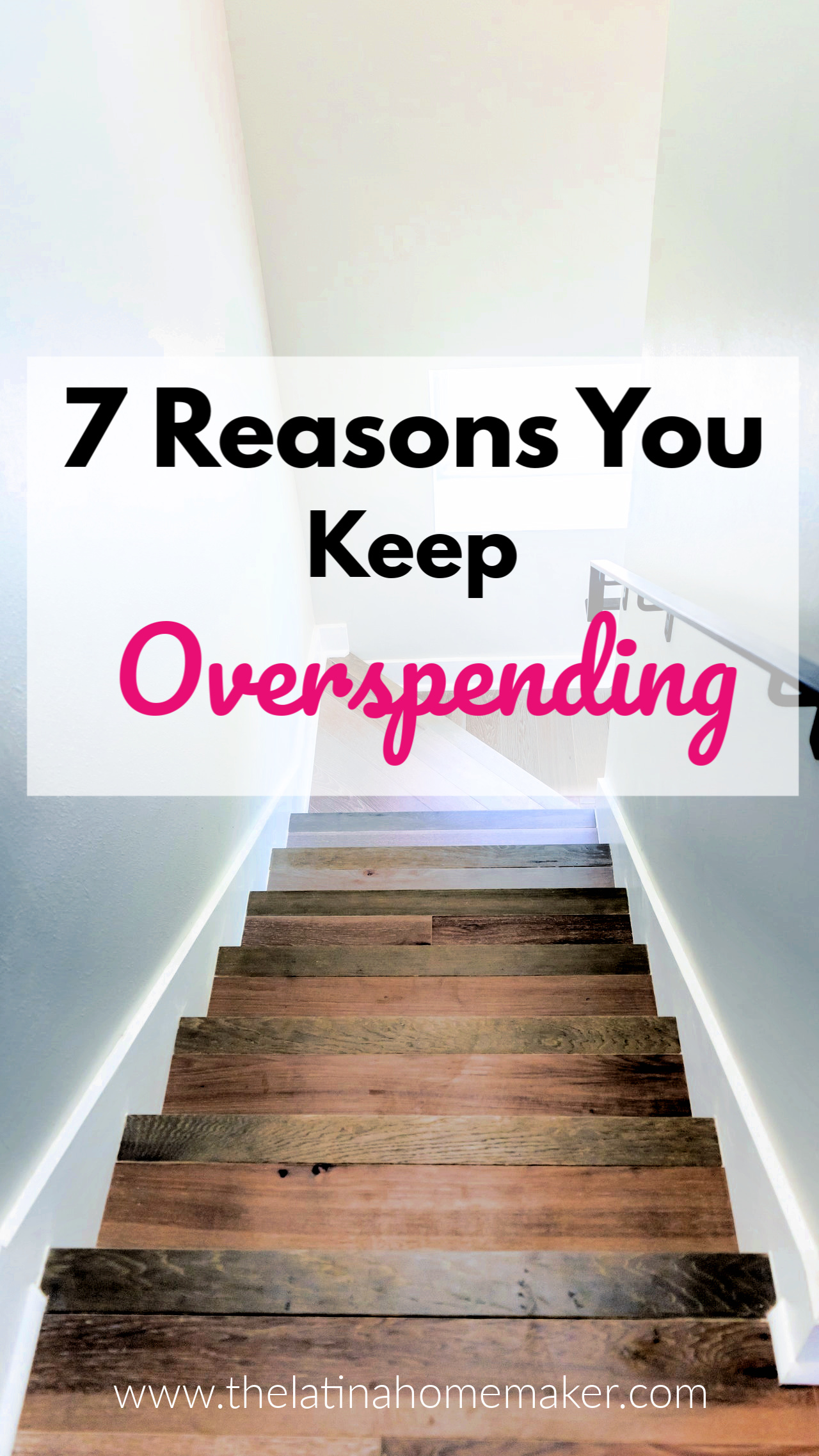 7 Reasons You Keep Overspending