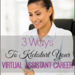 3 Ways To Kickstart Your Virtual Assistant Career