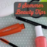 Five beauty tips for the busy summer days plus a Walmart gift card giveaway!