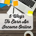 5 Ways To Earn An Income Online