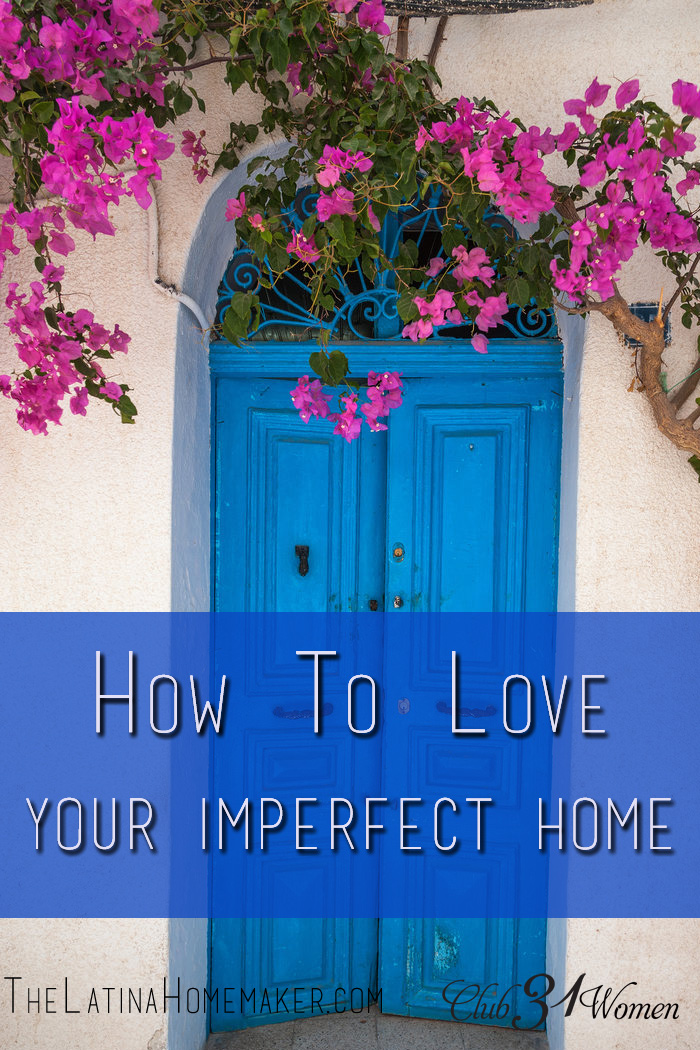 How To Love Your Imperfect Home.