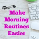 How To Make Morning Routines Easier