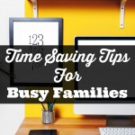 Time Saving Tips For Busy Families