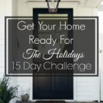 Get Your Home Ready For The Holidays {15-Day Challenge}