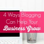 4 Ways Blogging Can Help Your Business Grow