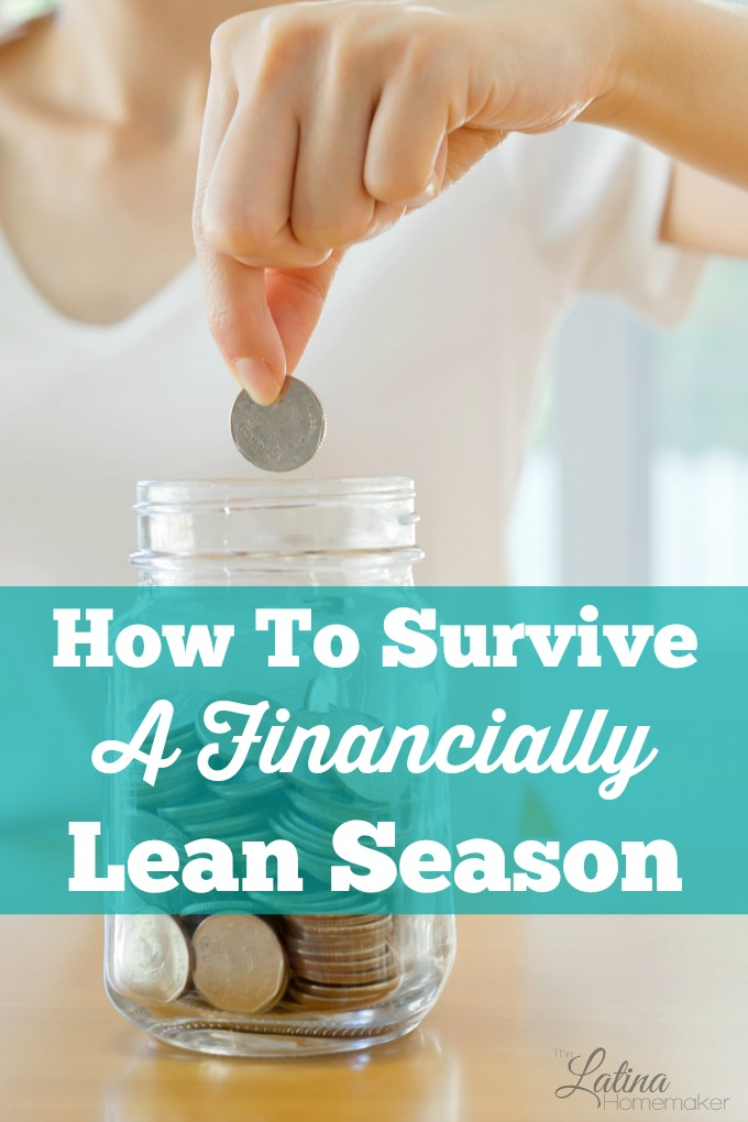 How to Survive a Financially Lean Season. Simple tips to help you prepare and survive a financially lean season. Even the most financially savvy families go through a period of time where finances are tight or simply non-existent. So don't be caught off guard!