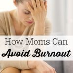 How Moms Can Avoid Burnout