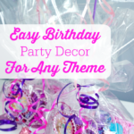 Easy Birthday Party Decor For Any Theme