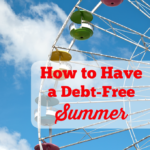 How to Have a Debt-Free Summer