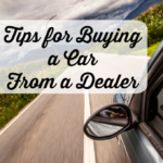 Tips for Buying a Car From a Dealer