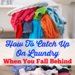 How To Catch Up On Laundry When You Fall Behind