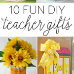 10 Fun DIY Teacher Gifts