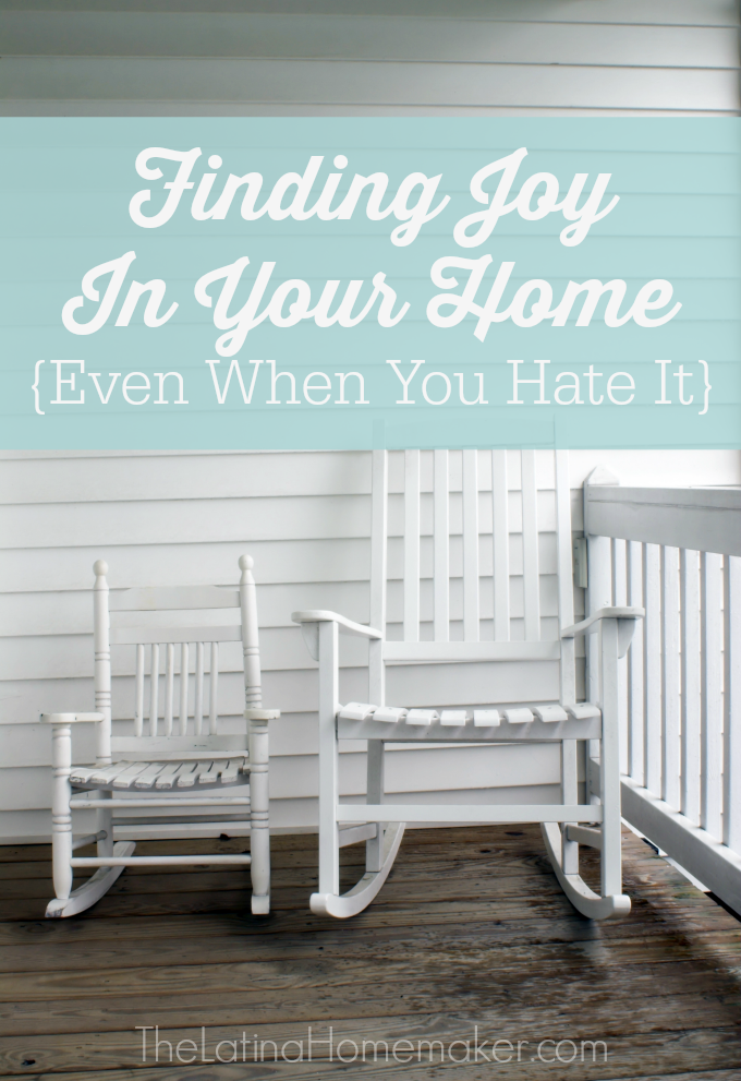 Finding Joy In Your Home- Tips to help you embrace the home you're in even when you don't love it.