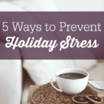 5 Ways to Prevent Holiday Stress
