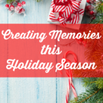 Creating Memories this Holiday Season