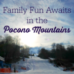 Family Fun Awaits in the Pocono Mountains
