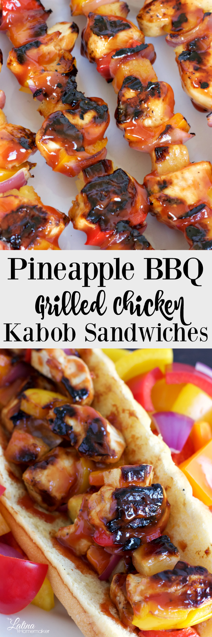 Pineapple BBQ Grilled Chicken Kabob Sandwiches – These deliciously grilled chicken kabobs are slathered with a savory pineapple BBQ sauce and served on a toasted hoagie roll. It's sure to be a hit!